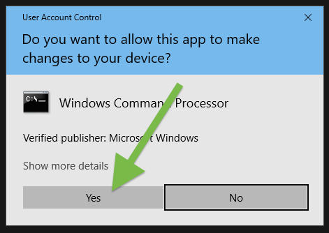 The UAC dialog will pop up, asking you if it's ok to run cmd.exe in elevated mode.